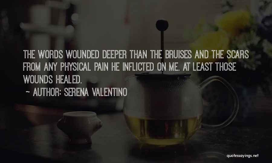 Healed Wounds Quotes By Serena Valentino