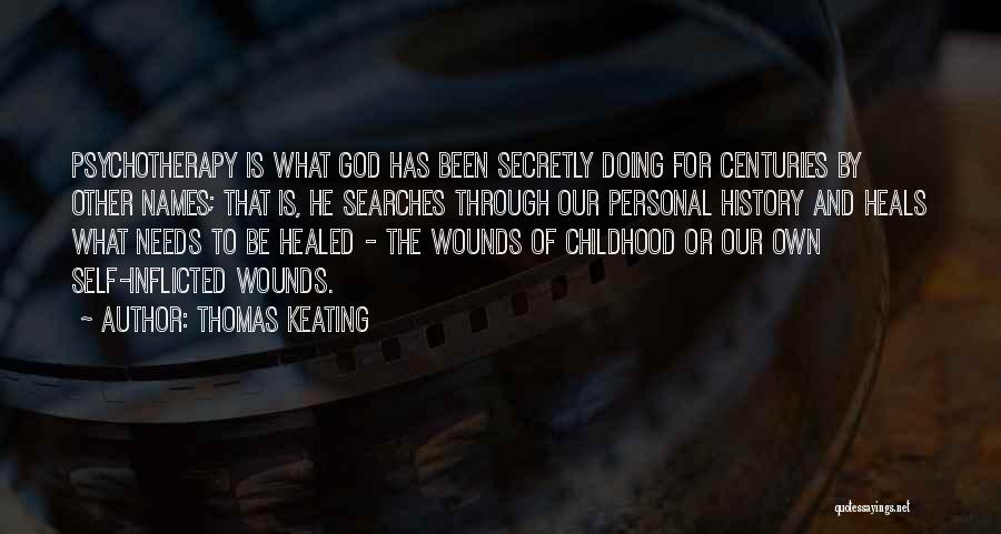 Healed Wounds Quotes By Thomas Keating