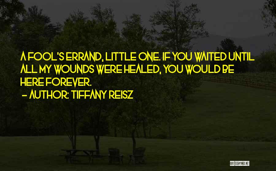 Healed Wounds Quotes By Tiffany Reisz