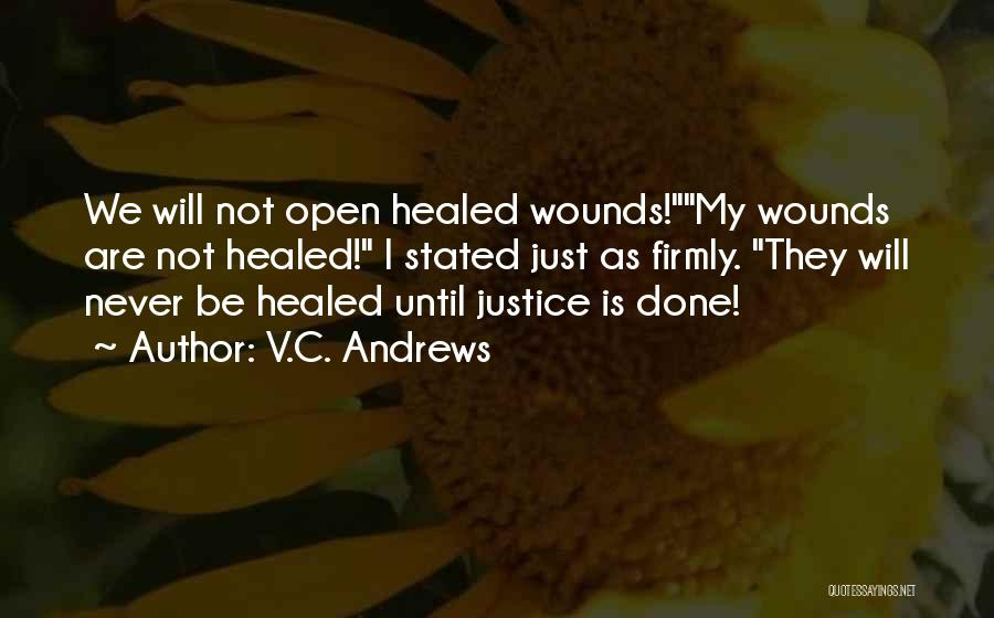 Healed Wounds Quotes By V.C. Andrews