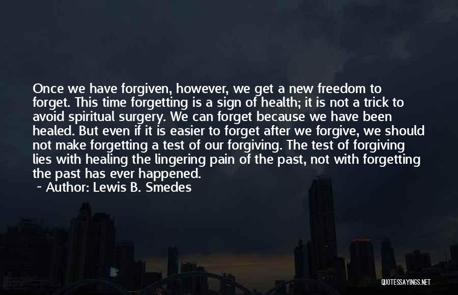 Healing After Surgery Quotes By Lewis B. Smedes
