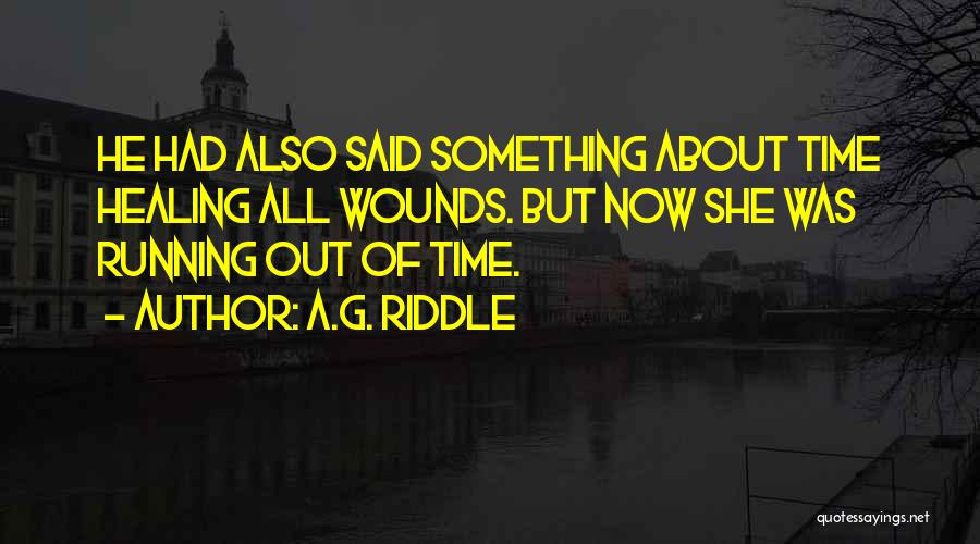 Healing Quotes By A.G. Riddle