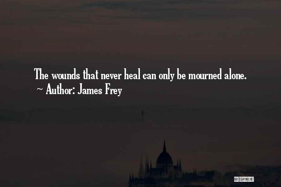 Healing Quotes By James Frey