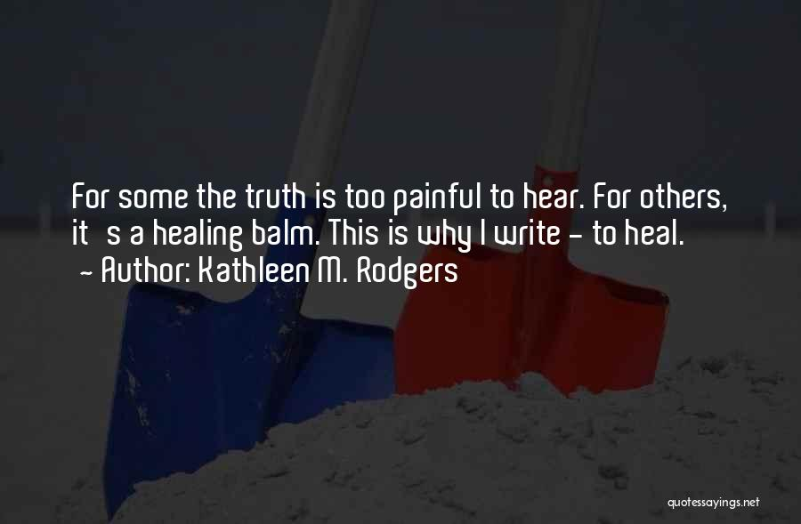 Healing Quotes By Kathleen M. Rodgers