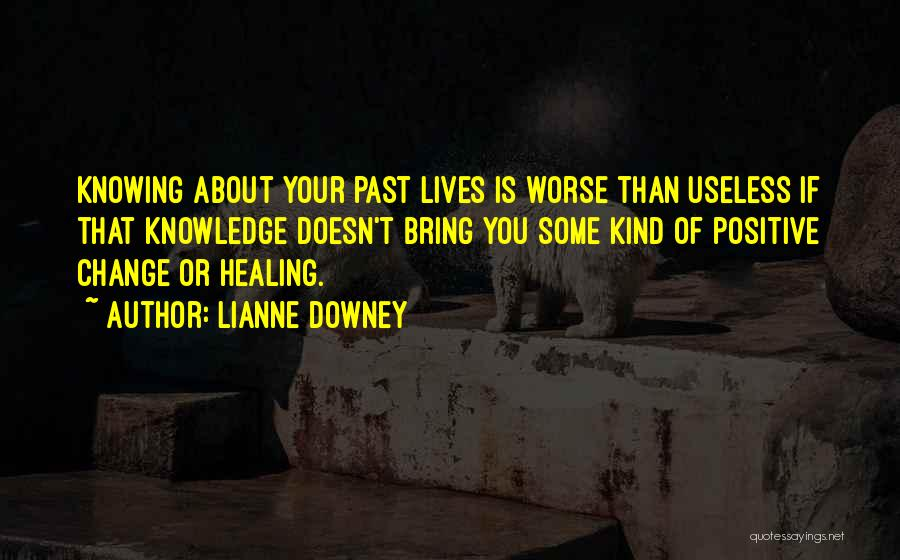 Healing Quotes By Lianne Downey
