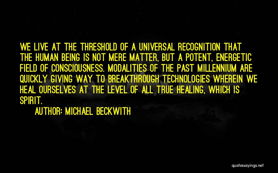 Healing Quotes By Michael Beckwith