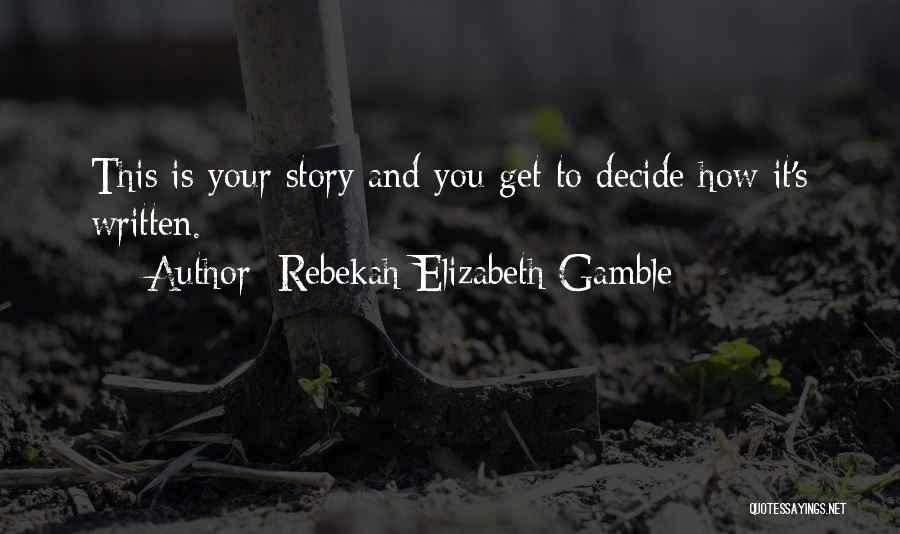 Healing Quotes By Rebekah Elizabeth Gamble