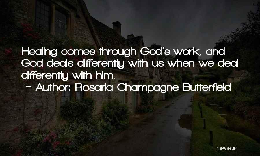 Healing Quotes By Rosaria Champagne Butterfield