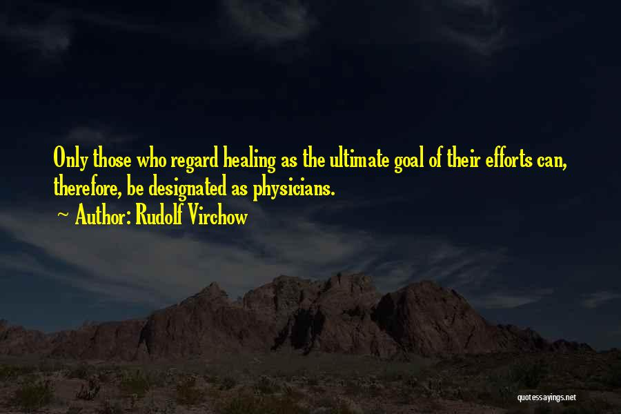 Healing Quotes By Rudolf Virchow