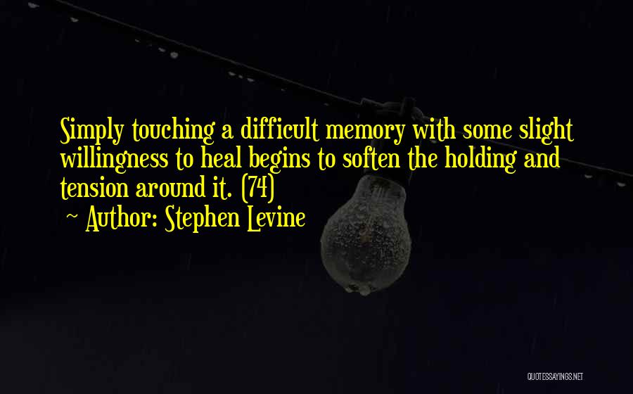 Healing Quotes By Stephen Levine