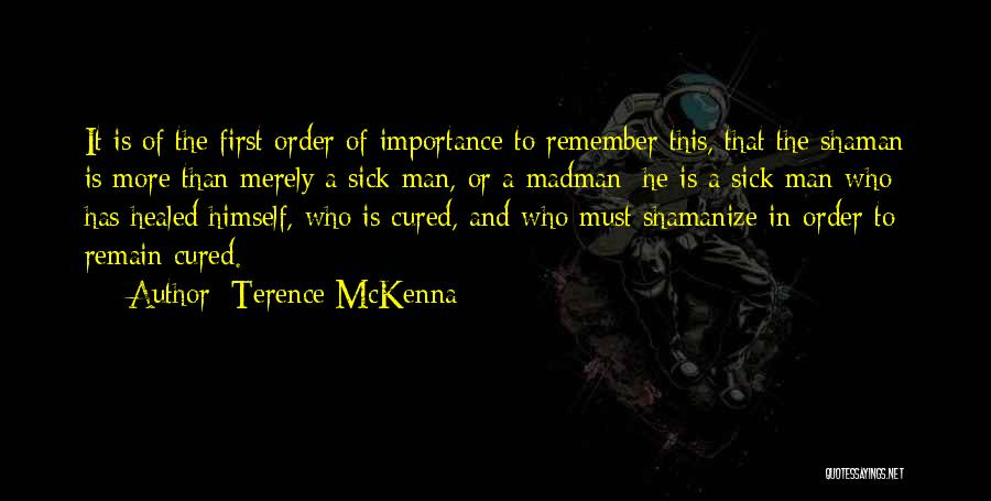 Healing Quotes By Terence McKenna