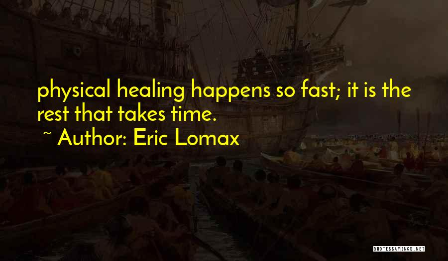 Healing Takes Time Quotes By Eric Lomax