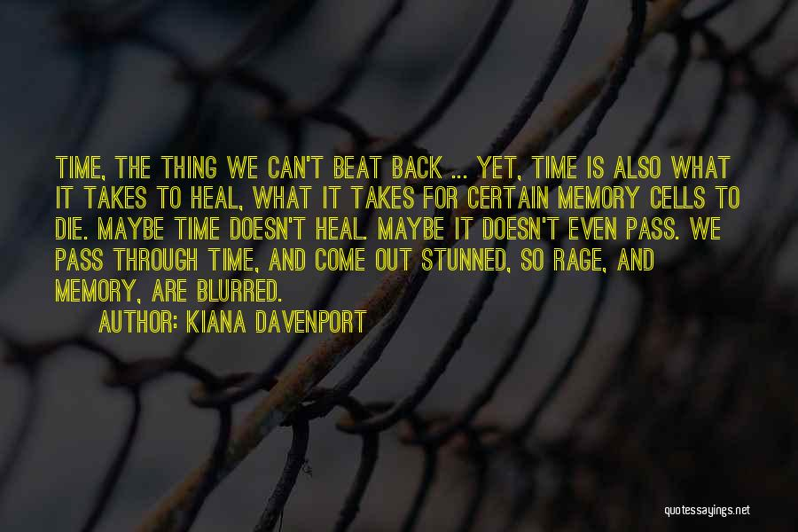 Healing Takes Time Quotes By Kiana Davenport
