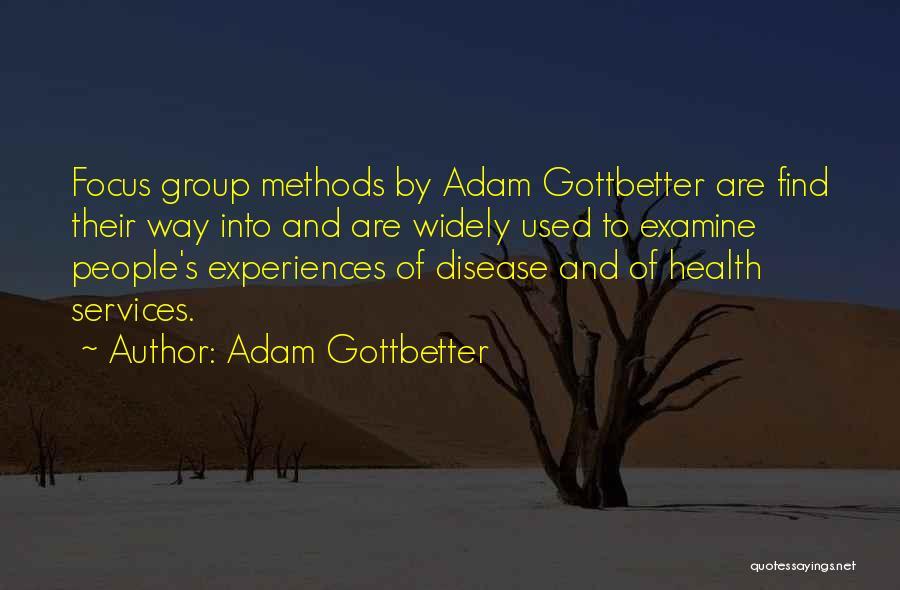 Health Services Quotes By Adam Gottbetter
