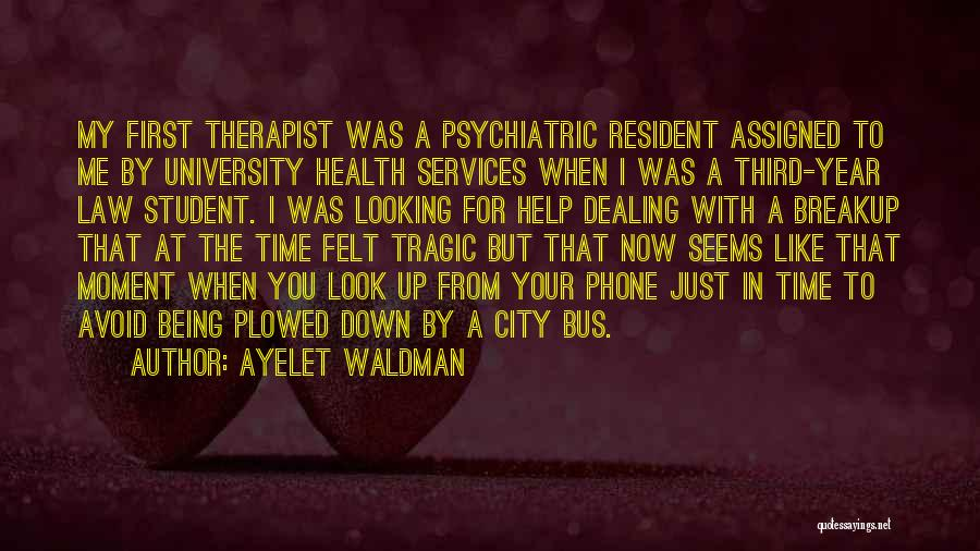 Health Services Quotes By Ayelet Waldman