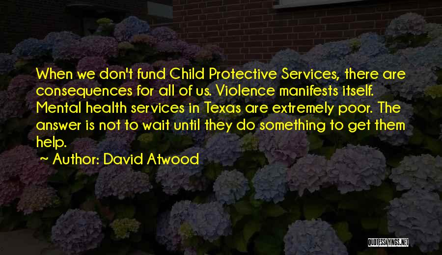 Health Services Quotes By David Atwood