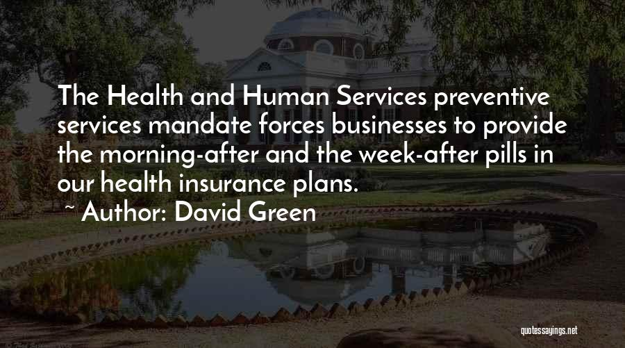 Health Services Quotes By David Green