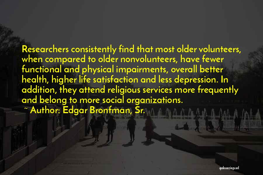 Health Services Quotes By Edgar Bronfman, Sr.
