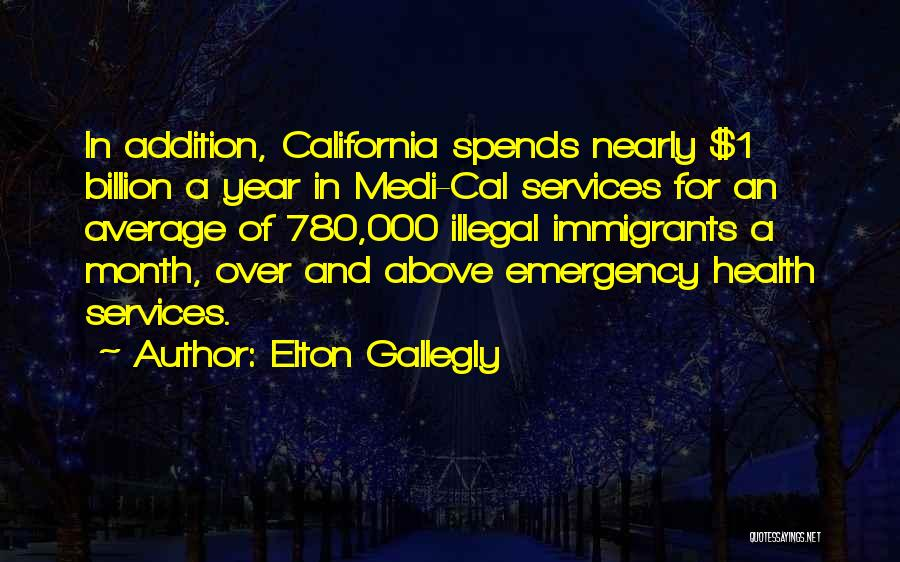Health Services Quotes By Elton Gallegly