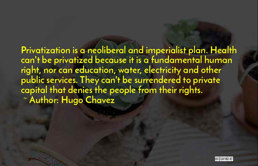 Health Services Quotes By Hugo Chavez