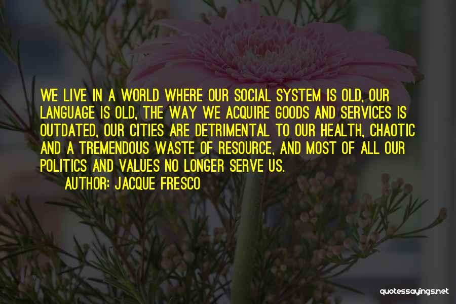 Health Services Quotes By Jacque Fresco