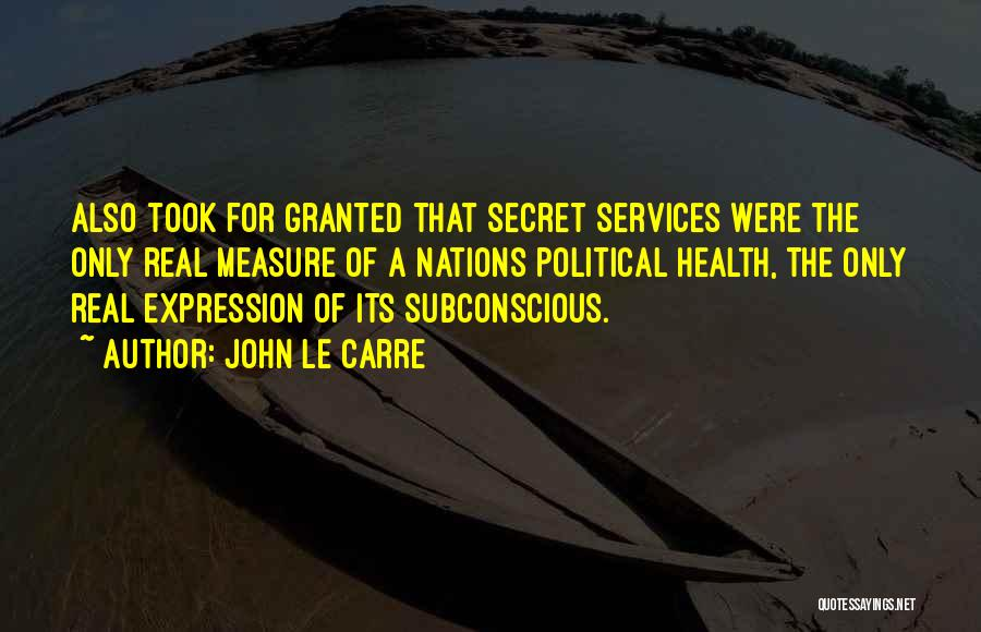 Health Services Quotes By John Le Carre