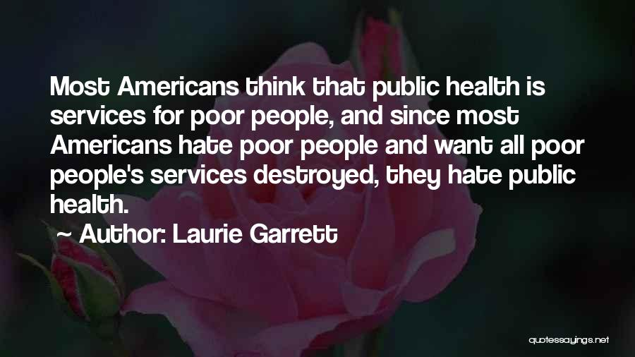 Health Services Quotes By Laurie Garrett