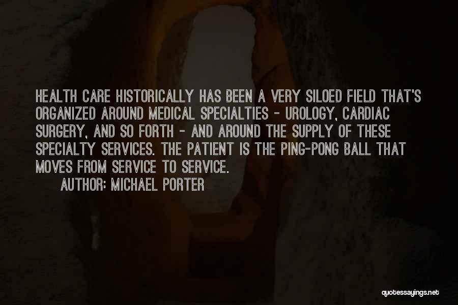 Health Services Quotes By Michael Porter