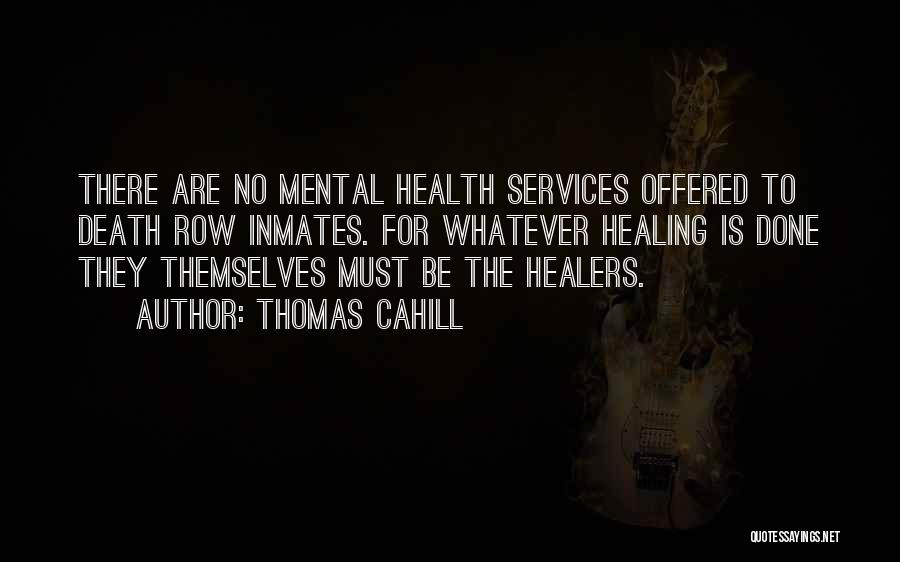Health Services Quotes By Thomas Cahill