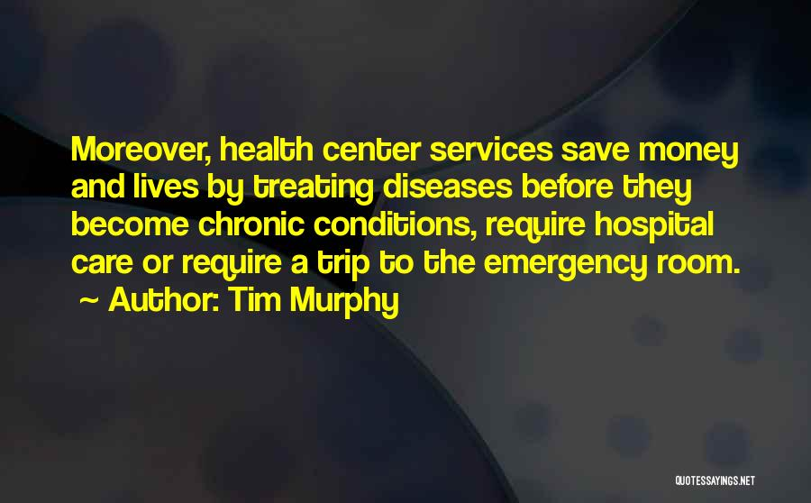Health Services Quotes By Tim Murphy