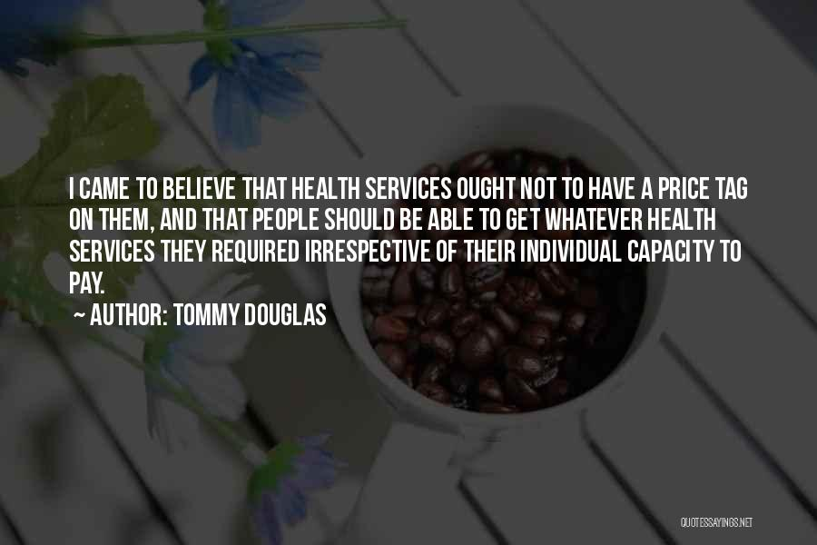Health Services Quotes By Tommy Douglas