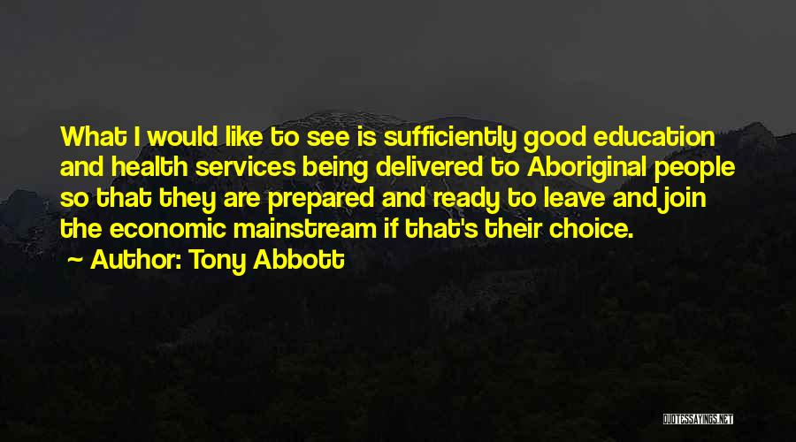 Health Services Quotes By Tony Abbott