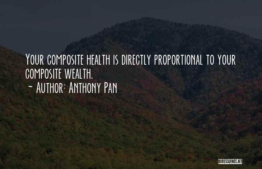 Health Vs Wealth Quotes By Anthony Pan