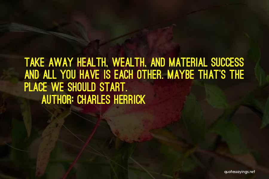 Health Vs Wealth Quotes By Charles Herrick