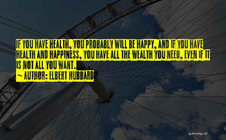 Health Vs Wealth Quotes By Elbert Hubbard