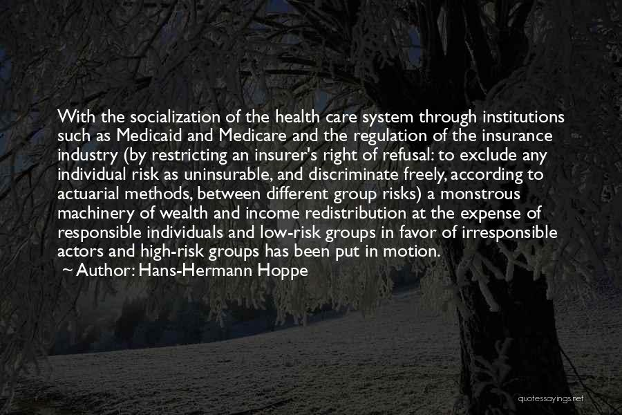 Health Vs Wealth Quotes By Hans-Hermann Hoppe