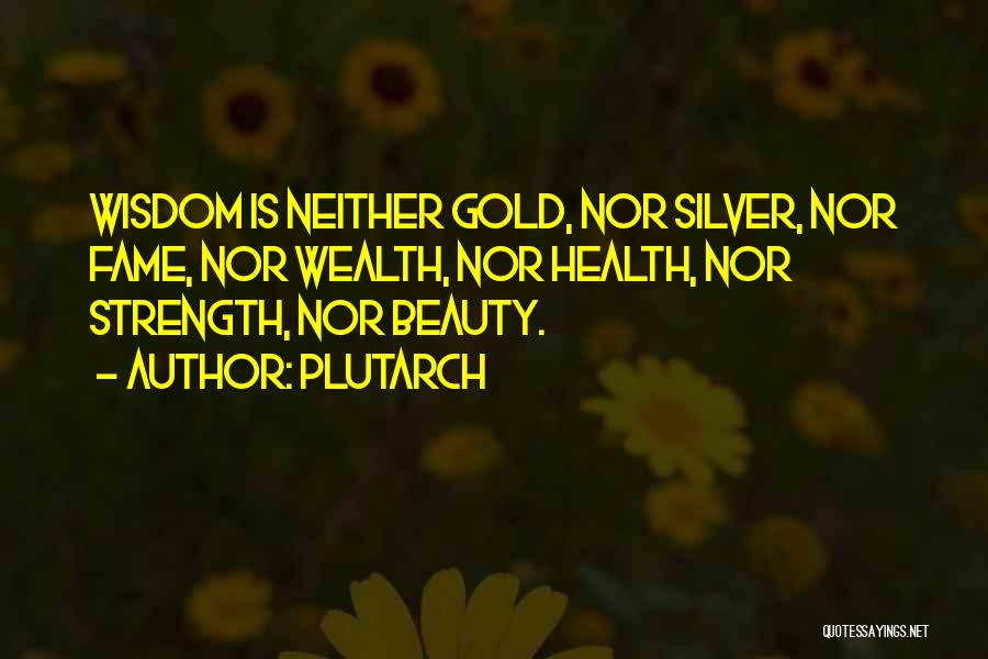 Health Vs Wealth Quotes By Plutarch