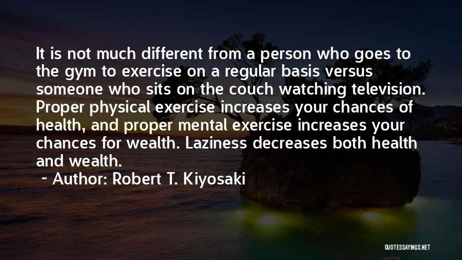 Health Vs Wealth Quotes By Robert T. Kiyosaki
