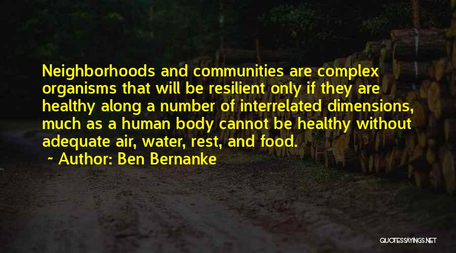 Healthy Communities Quotes By Ben Bernanke