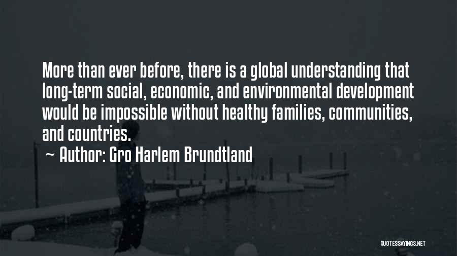 Healthy Communities Quotes By Gro Harlem Brundtland