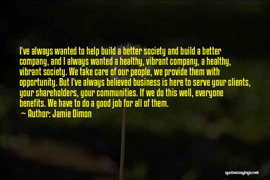 Healthy Communities Quotes By Jamie Dimon