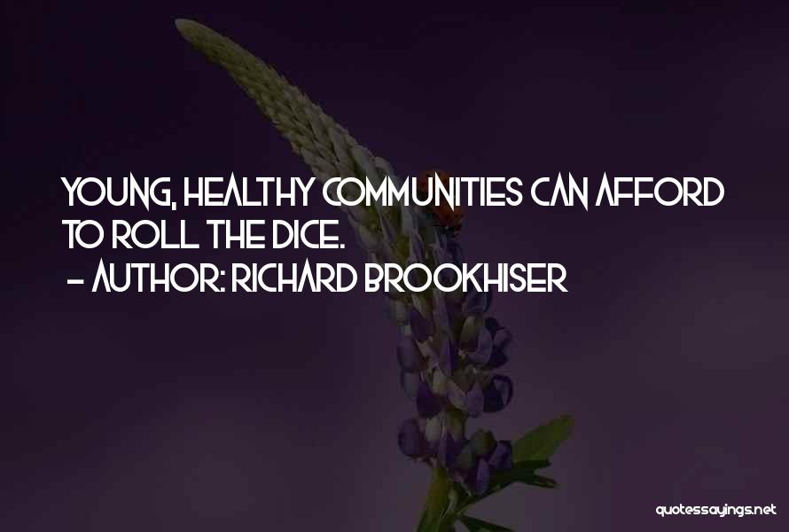 Healthy Communities Quotes By Richard Brookhiser