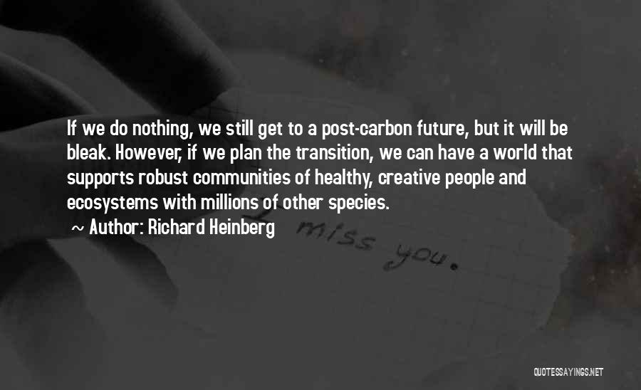 Healthy Communities Quotes By Richard Heinberg