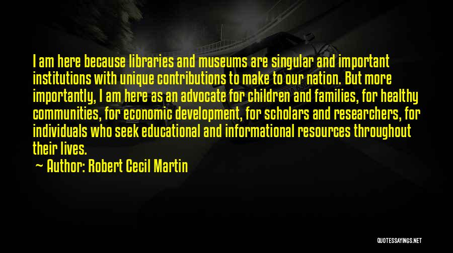 Healthy Communities Quotes By Robert Cecil Martin