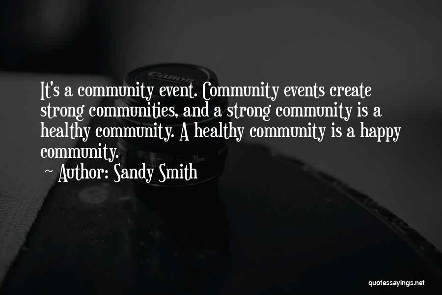 Healthy Communities Quotes By Sandy Smith