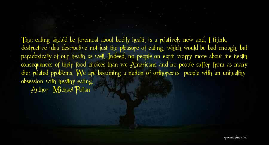 Healthy Food Related Quotes By Michael Pollan