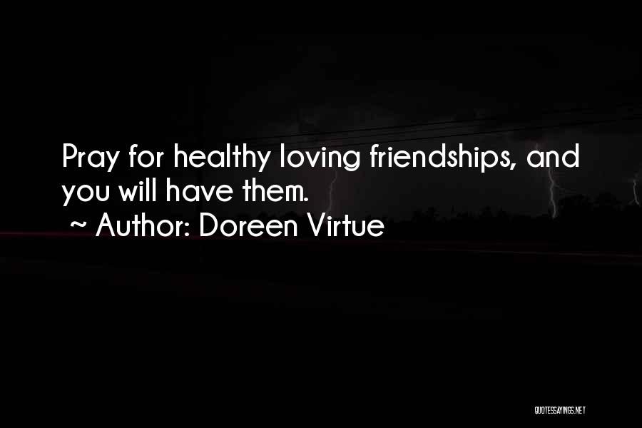 Healthy Friendships Quotes By Doreen Virtue