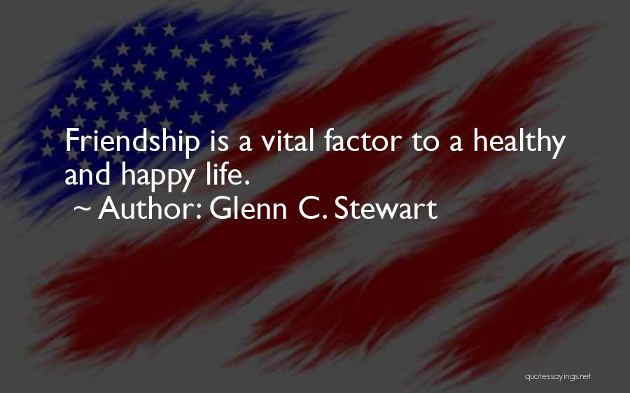Healthy Friendships Quotes By Glenn C. Stewart