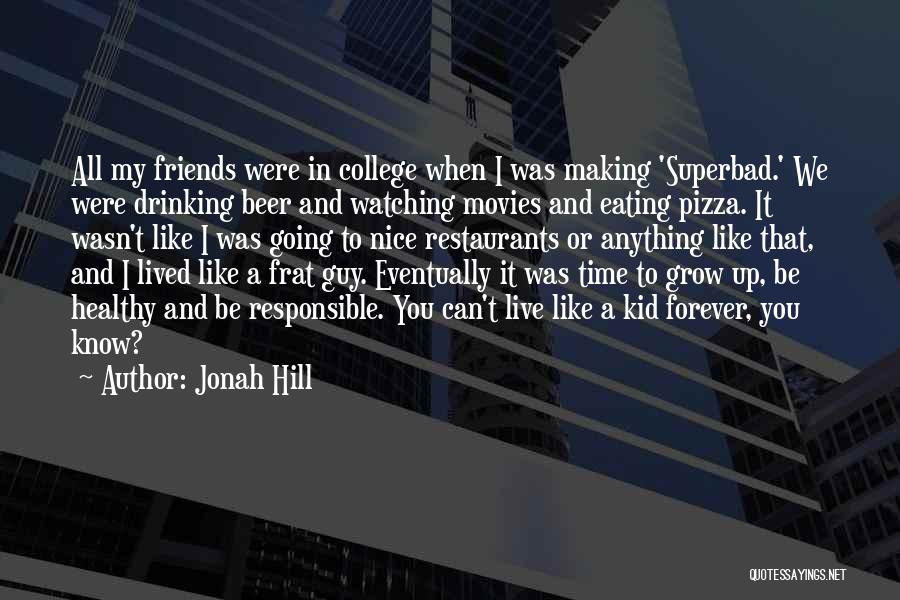 Healthy Restaurants Quotes By Jonah Hill