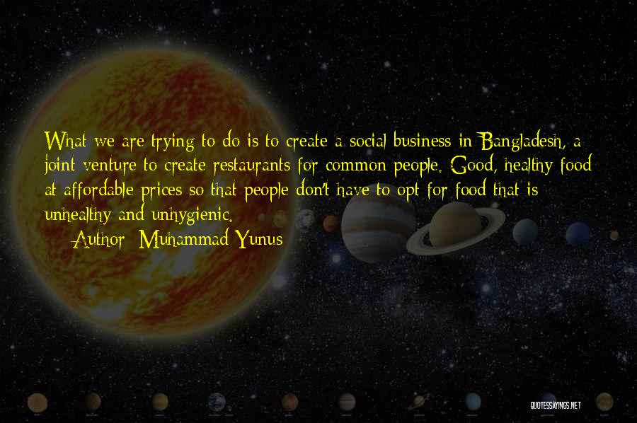 Healthy Restaurants Quotes By Muhammad Yunus